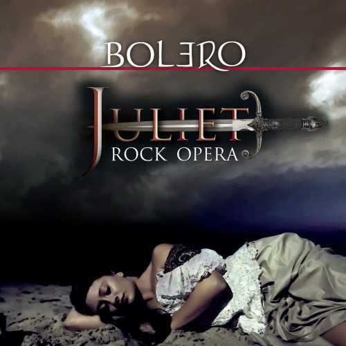 Bolero – Juliet – (Rock Opera)  2016)